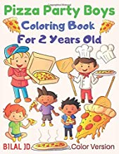 Pizza Party Boys Coloring Book For 2 years old: Activity Books For Kindergarten - Toddlers - Preschoolers
