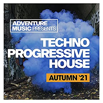 Techno Progressive House (Autumn '21)