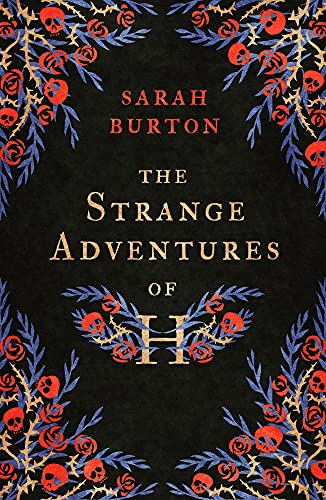 The Strange Adventures of H: the enchanting rags-to-riches story set during...