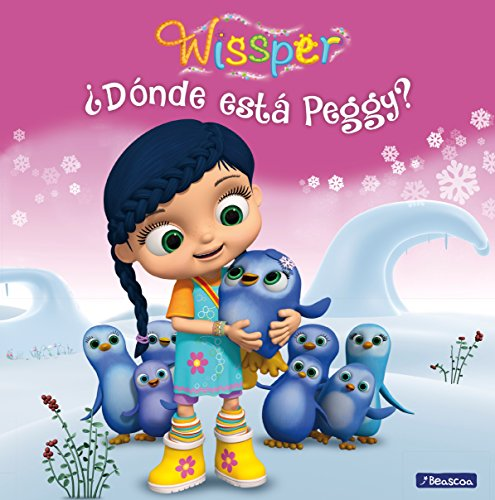 ¿Dónde está Peggy? Wissper. Primeras lecturas (Un cuento de Wissper)