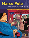 Marco Polo - der Weg nach China - Laurence Ottenheimer