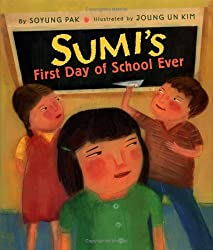Sumi's First Day of School Everby Soyung Pak