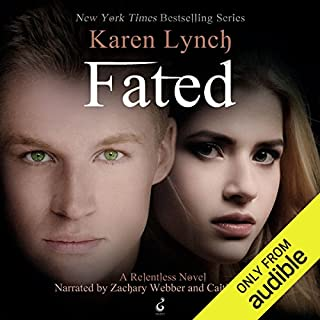 Fated                   By:                                                                                                                                 Karen Lynch                               Narrated by:                                                                                                                                 Caitlin Greer,                                                                                        Zachary Webber                      Length: 10 hrs and 22 mins     544 ratings     Overall 4.8