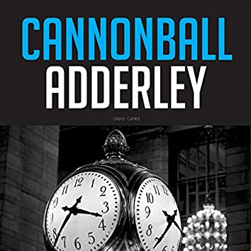 Grand Central with Cannonball Adderley