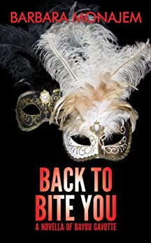 Back to Bite You: A Novella of Bayou Gavotte by [Barbara Monajem]