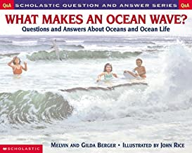 What Makes an Ocean Wave?: Questions and Answers About Oceans and Ocean Life (Scholastic Question and Answer Series)