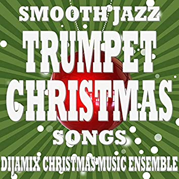 Smooth Jazz Trumpet Christmas Songs