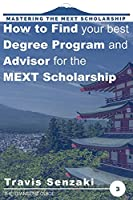 How to Find Your Best Degree Program and Advisor for the MEXT Scholarship: Mastering the MEXT Scholarship: The TranSenz Guide