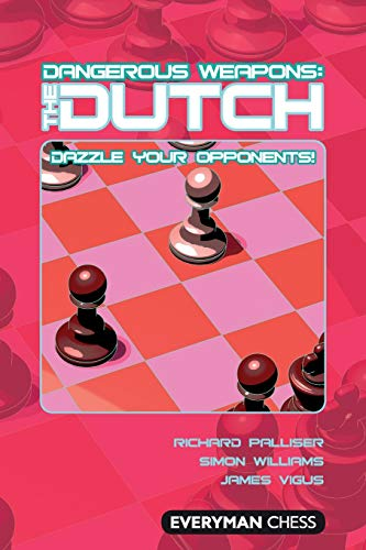 Dangerous Weapons: The Dutch (Everyman Chess Series)