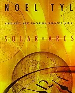 Solar Arcs: Astrology's Most Successful Predictive System (English Edition)