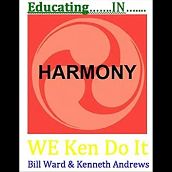 Educating in Harmony (feat. Bill Ward & Kenneth Andrews)