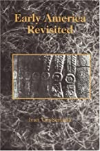 Early America Revisited: 1st (First) Edition