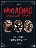 Fantasmas. Relatos victorianos y eduardianos: Edición anotada: 16 (Grandes Libros)