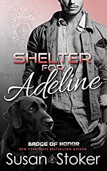 Shelter for Adeline (Badge of Honor: Texas Heroes Book 7) by [Susan Stoker]