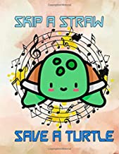 Skip A Straw Save A Turtle: Skip A Straw Save A Turtle Notebook 108 Pages Size 8.5x11 INCH Glossy Cover Design Cream Paper Sheet ~ Plain - Ruled # Heart Standard Print.