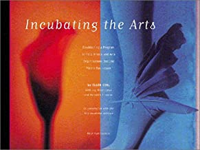 Incubating the Arts:  Establishing a Program to Help Artists and Arts Organizations Become Viable Businesses