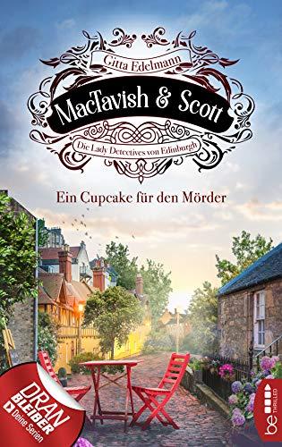Buchseite und Rezensionen zu 'MacTavish & Scott - Ein Cupcake für den Mörder: Die Lady Detectives von Edinburgh (Schottische Morde 2)' von Gitta Edelmann