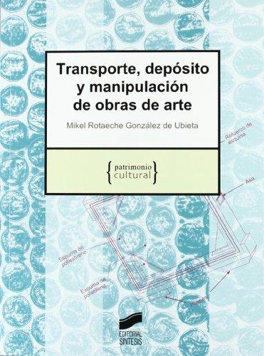 Transporte, depósito y manipulación de obras de arte: 6 (Patrimonio cultural)