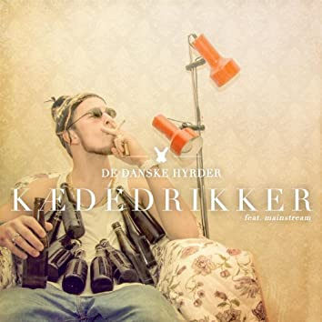 Kædedrikker (feat. Mainstream)