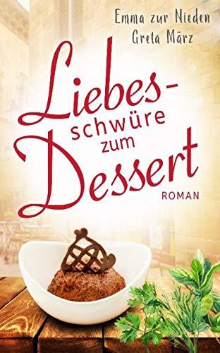 Liebesschwüre zum Dessert: Roman