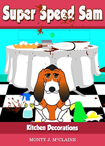 Kitchen Decorations (Super Speed Sam Book 3) (English Edition)