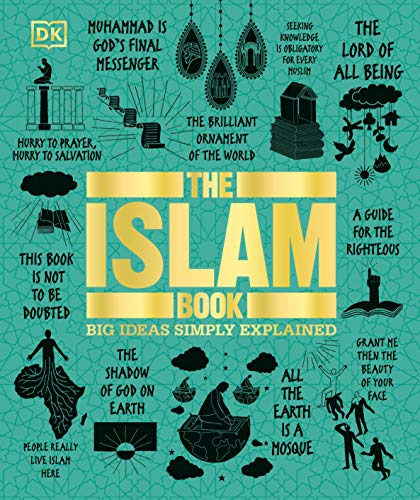 Compare Textbook Prices for The Islam Book: Big Ideas Simply Explained Illustrated Edition ISBN 9781465491480 by DK,Omaar, Rageh
