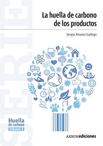 La huella de carbono de los productos (Serie Huella de carbono nº 3)