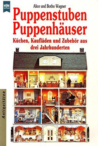 Puppenstuben / Puppenhäuser. Küchen, Kaufläden und Zubehör aus drei Jahrhunderten.