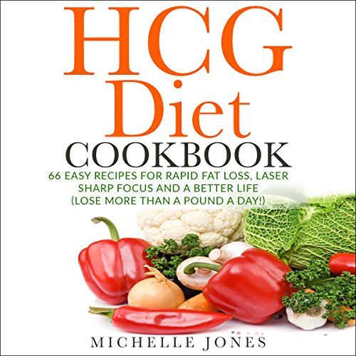 The HCG Diet Cookbook     66 Easy Recipes for Rapid Fat Loss, Laser Sharp Focus and a Better Life              By:                                                                                                                                 Michelle Jones                               Narrated by:                                                                                                                                 Jeana Rich                      Length: 1 hr and 34 mins     Not rated yet     Overall 0.0