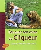 Le Click-training, éduquer votre chien de facon positive et ludique de Monika Sinner