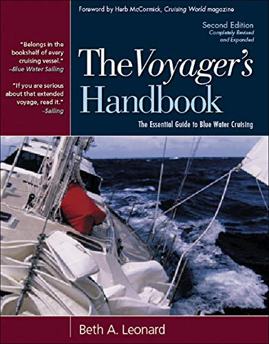 Compare Textbook Prices for The Voyager's Handbook: The Essential Guide to Blue Water Cruising 2 Edition ISBN 9780071437653 by Leonard, Beth
