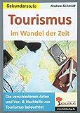 Tourismus im Wandel der Zeit: Die verschiedenen Arten und Vor-