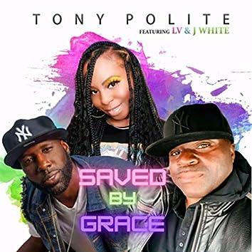 Saved by Grace (feat. L V & J White)