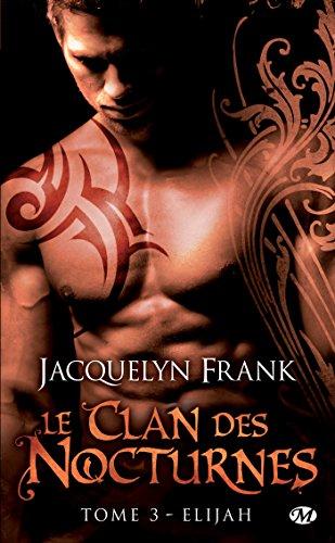 Elijah: Le Clan des Nocturnes, T3
