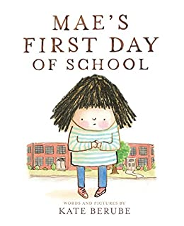 Mae's First Day of School - Kindle edition by Berube, Kate ...
