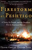 Firestorm at Peshtigo: A Town, Its People, and the Deadliest Fire in American History (Wisconsin)