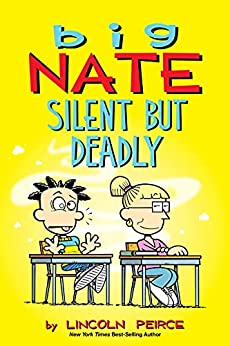 Big Nate: Silent But Deadly by [Lincoln Peirce]