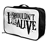 I Shouldn't Be Alive Lightweight Large Capacity Portable Luggage Bag Fashion Travel Duffel Bag