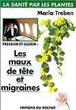 Prévenir et guérir les maux de tête et migraines