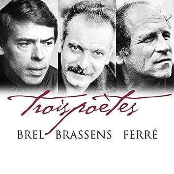 Trois poètes - Brel, Brassens, Ferré