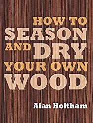 Book Review: How to Season and Dry Your Own Wood