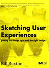 Sketching User Experiences: Getting the Design Right and the Right Design (Interactive Technologies) PDF