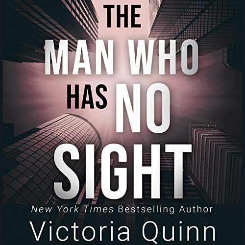 The Man Who Has No Sight Audiobook By Victoria Quinn cover art