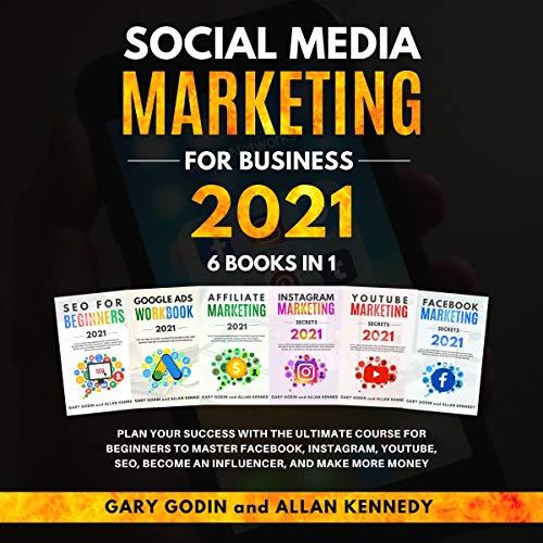Social Media Marketing for Business 2021 6 Books in 1 cover art