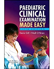 Paediatric Clinical Examination Made Easy by Denis Gill and Niall O'Brien - Paperback