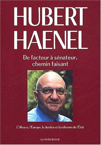 De facteur à sénateur, chemin faisant : L'Alsace, l'Europe, la Justice et la réforme de l'Etat