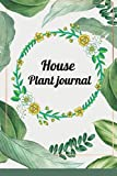 house plant journal gardening journal: planner, log book, and diary for your indoor gardening hobby; track watering and fertilization / 6x9 inches / 112 pages / fresh cover