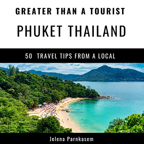 Greater Than a Tourist - Phuket Thailand audiobook cover art