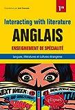 Anglais. Enseignement de spécialité de langues, littératures et cultures étrangères et régionales. Interacting with literature. Classe de 1re
