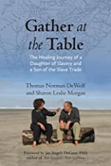 Gather at the Table: The Healing Journey of a Daughter of Slavery and a Son of the Slave Trade Kindle Edition